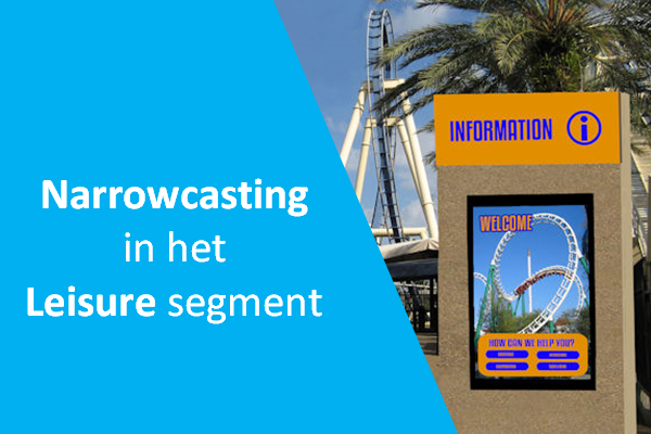 Narrowcasting in de leisure