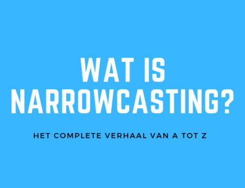 Wat is narrowcasting? [ Het complete verhaal van A tot Z ]