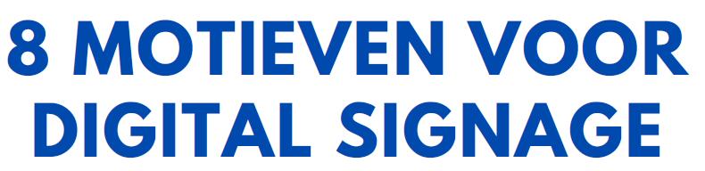 ontdek de motieven voor digital signage